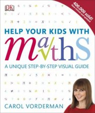 Help Your Kids With Maths by Carol Vorderman