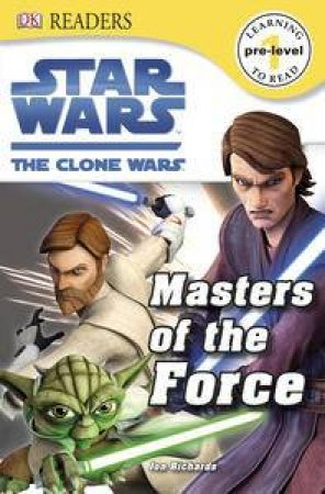 Star Wars: Clone Wars: Masters of the Force by Various