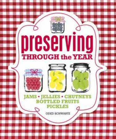 Preserving Through the Year by Oded Schwartz