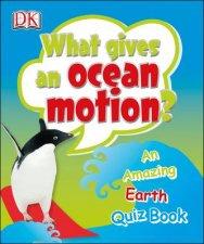 What Gives an Ocean Motion DK Quiz Book
