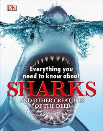 Everything You Need To Know About Sharks by Various
