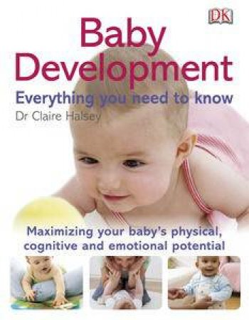 Baby Development: Everything You Need To Know by Dr. Claire Halsey