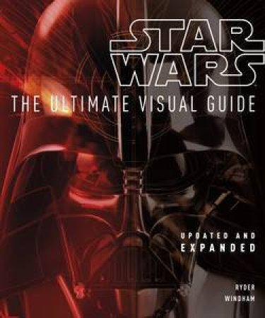 Star Wars: The Ultimate Visual Guide by Various