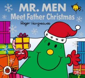 Mr Men aAnd Little Miss: Meet Father Christmas by Roger Hargreaves