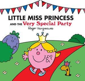 Mr Men and Little Miss: Little Miss Princess and the Very Special Party
