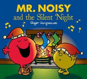 Mr Men and Little Miss: Mr Noisy and the Silent Night by Roger Hargreaves