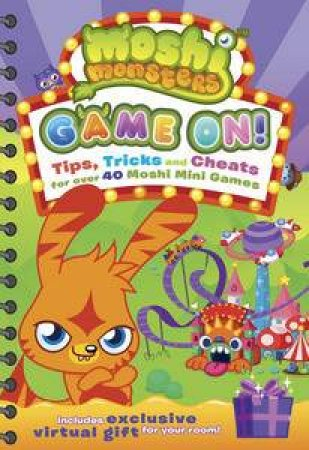 Moshi Monsters: Game On! Moshi Mini Games Guide by Various