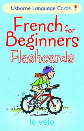 Usborne: French For Beginners Flashcards by Susan Meredith