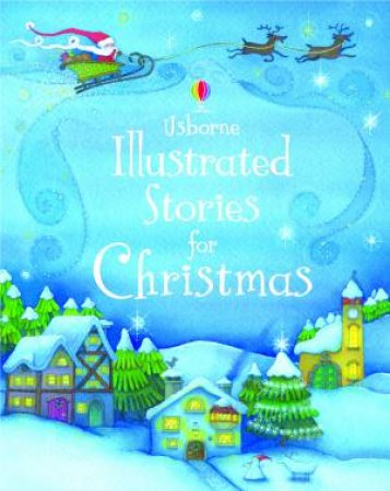 Illustrated Stories For Christmas by Various