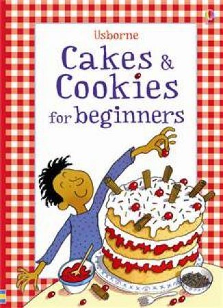 Usborne Cakes and Cookies for Beginners