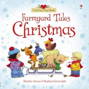 Farmyard Tales: Christmas Flap Book by Heather Amery