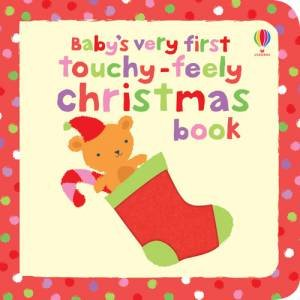 Baby's Very First: Touchy-Feely Christmas Book by Fiona Watt