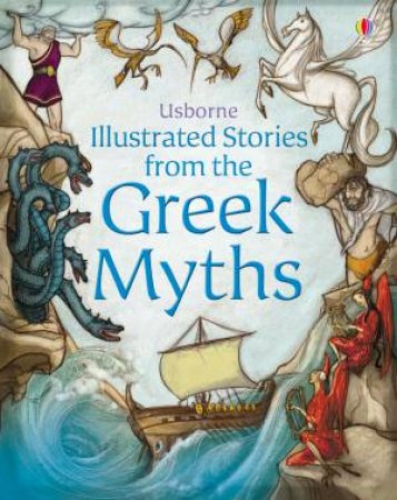 Illustrated Stories from the Greek Myths by Various