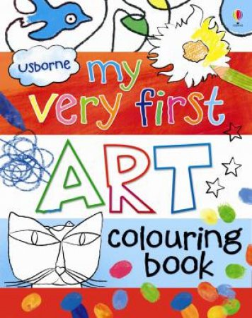 My Very First Art Colouring Book by Rosie Dickins