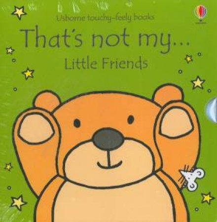 Usborne  Thats Not My  Little Friends Boxset by Wells WATT & Rachel FIONA