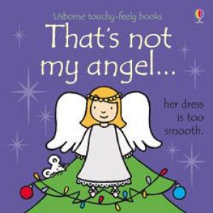 That's Not My Angel... by Fiona Watt & Rachel Wells