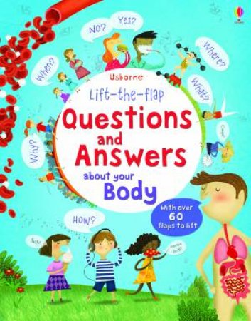 Lift the Flap Questions & Answers:  About Your Body by Katie Daynes