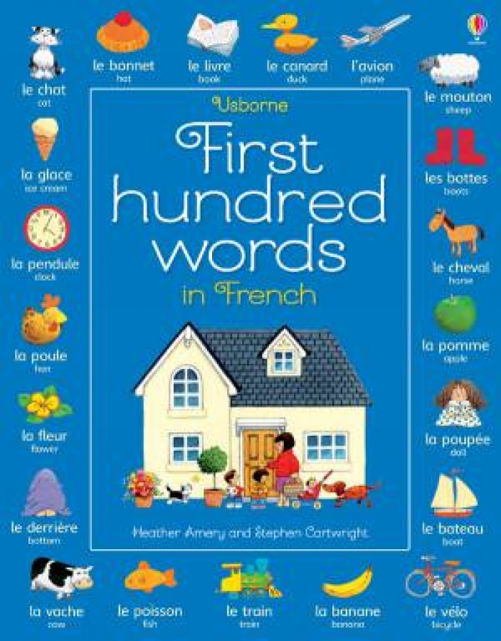 First 100 Words in French by Heather Amery [Paperback]