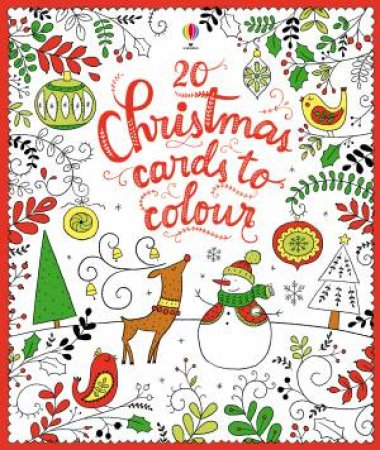20 Christmas Cards To Colour by Kirsteen Robson & Dinara Mirtalipova