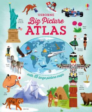 Big Picture Atlas by Emily Bone & Dan Taylor