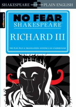 No Fear Shakespeare: Richard III by William Shakespeare & John Crowther