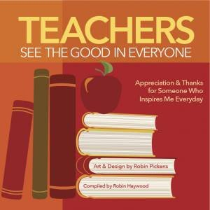 Teachers See the Good in Everyone