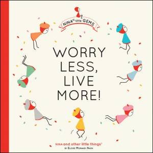 Worry Less, Live More! by Eloise Morandi Nash