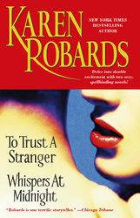 To Trust A Stranger And Whispers At Midnight by Karen Robards