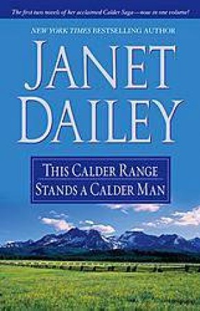 This Calder Range And Stands A Calder Man by Janet Dailey