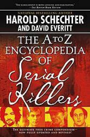 A-Z Encyclopedia Of Serial Killers by Various