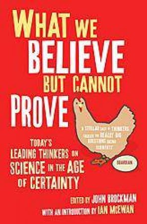 What We Believe But Cannot Prove by Brockman, John