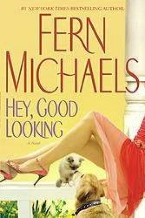 Hey, Good Looking by Fern Michaels