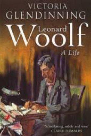 Leonard Woolf: A Life by Victoria Glendinning