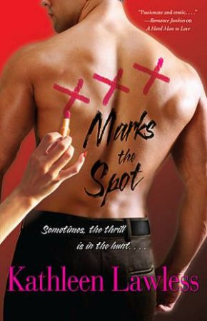 XXX Marks The Spot by Kathleen Lawless