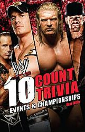10 Count Trivia: Events and Championships by Dean Miller