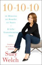 101010 10 Minutes 10 Months 10 Years A LifeTransforming Idea