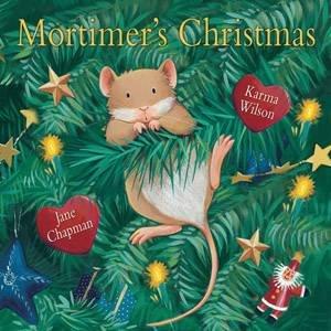 Mortimer's Christmas by Karma Wilson