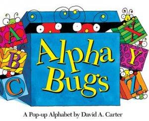 Alpha Bugs, A Pop Up Alphabet by David A Carter