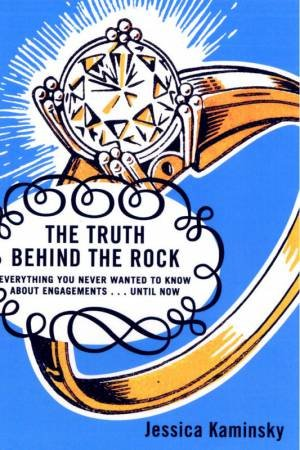 The Truth Behind The Rock by Jessica Kaminsky