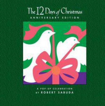 The 12 Days Of Christmas 10th Anniversary Edition by Robert Sabuda