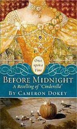 Once Upon A Time: Before Midnight by Cameron Dokey