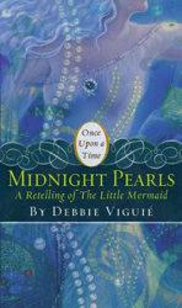 Once Upon A Time: Midnight Pearls by Debbie Viguie