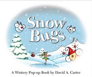 Snow Bugs: A Wintery Pop-Up Book by David A Carter