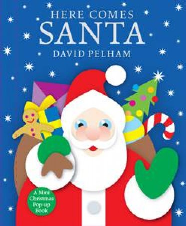 Here Comes Santa, A Mini Christmas Pop-Up Book by David Pelham