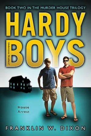 Hardy Boys: House Arrest by Franklin W. Dixon