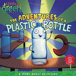 Adventures of a Plastic Bottle by Alison Inches