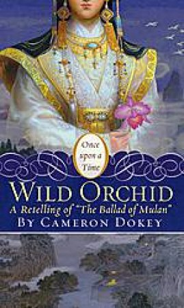Wild Orchid by Cameron Dokey