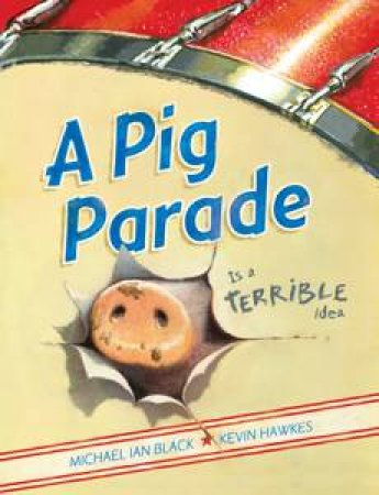 Pig Parade Is a Terrible Idea by Michael Ian Black