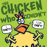 The Chicken Who Couldnt