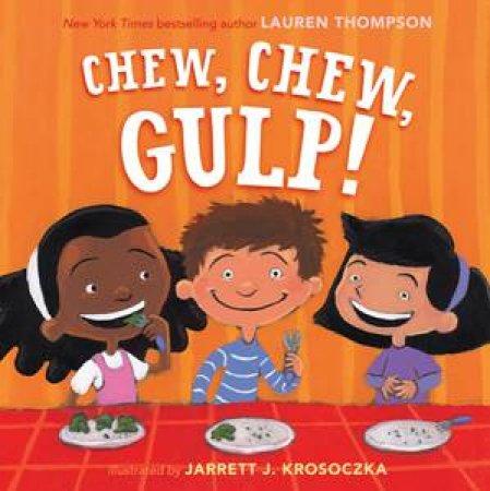 Chew, Chew, Gulp! by Lauren Thompson
